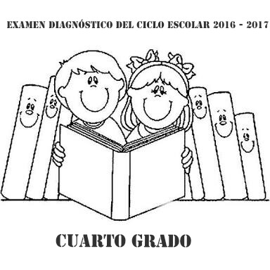 Examen diagn stico para cuarto grado del ciclo escolar for Examen para plazas docentes 2017